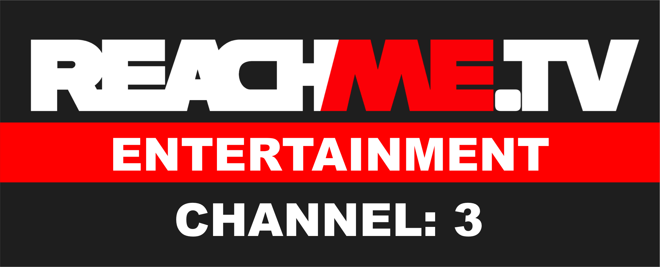 CH 3: REACHME ENTERTAINMENT
